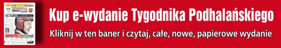 Kup e-wydanie Tygodnika Podhalańskiego.